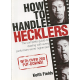 How To Handle Hecklers - By Keith Fields